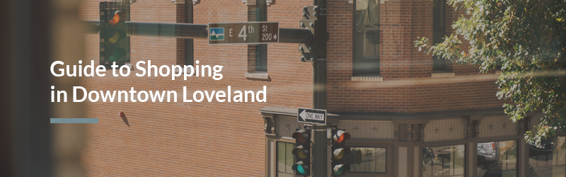 Guide to Shopping in Downtown Loveland